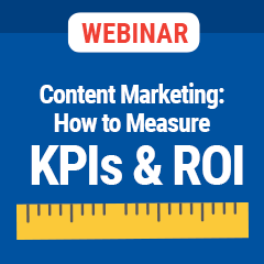 Content Marketing & How to Measure KPIs & ROI